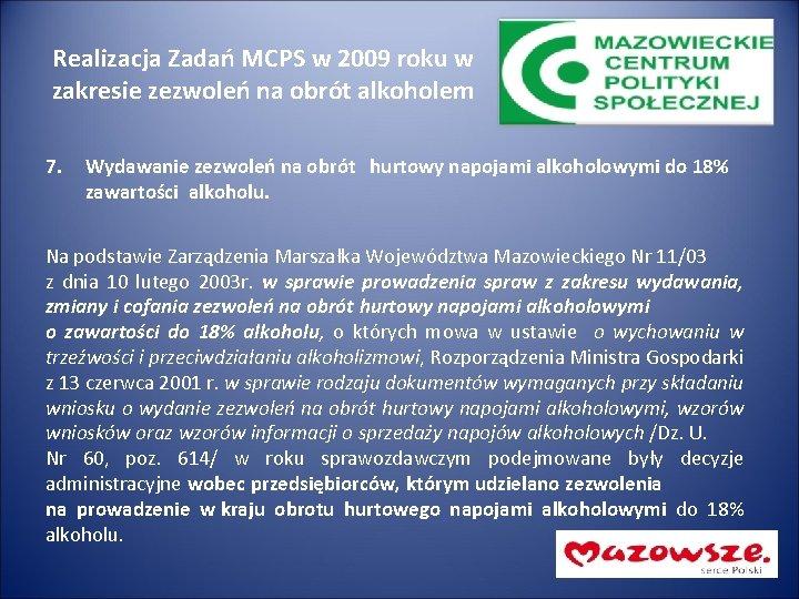 Realizacja Zadań MCPS w 2009 roku w zakresie zezwoleń na obrót alkoholem 7. Wydawanie
