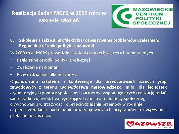 Realizacja Zadań MCPS w 2009 roku w zakresie szkoleń 8. Szkolenia z zakresu profilaktyki