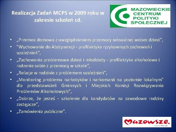 """Realizacja Zadań MCPS w 2009 roku w zakresie szkoleń cd. • """"Przemoc domowa z"""