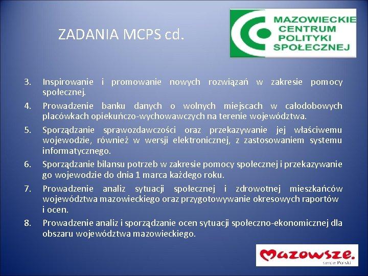 ZADANIA MCPS cd. 3. 4. 5. 6. 7. 8. Inspirowanie i promowanie nowych rozwiązań