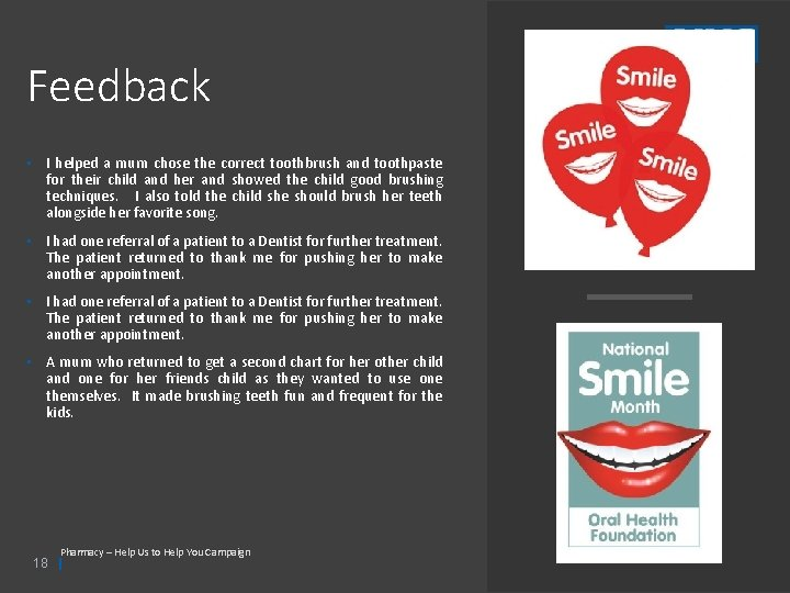 Feedback • I helped a mum chose the correct toothbrush and toothpaste for their