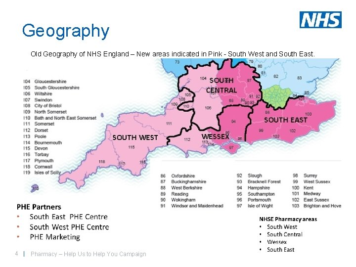 Geography Old Geography of NHS England – New areas indicated in Pink - South
