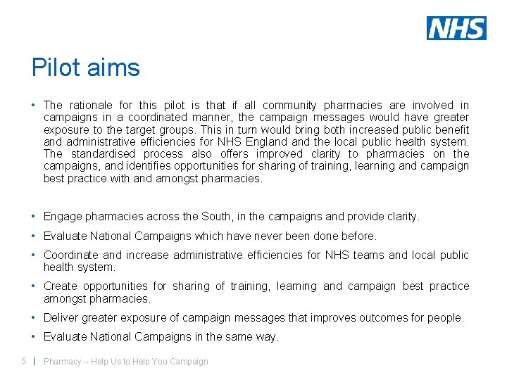 Pilot aims • The rationale for this pilot is that if all community pharmacies