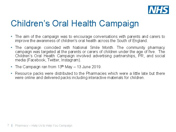 Children's Oral Health Campaign • The aim of the campaign was to encourage conversations