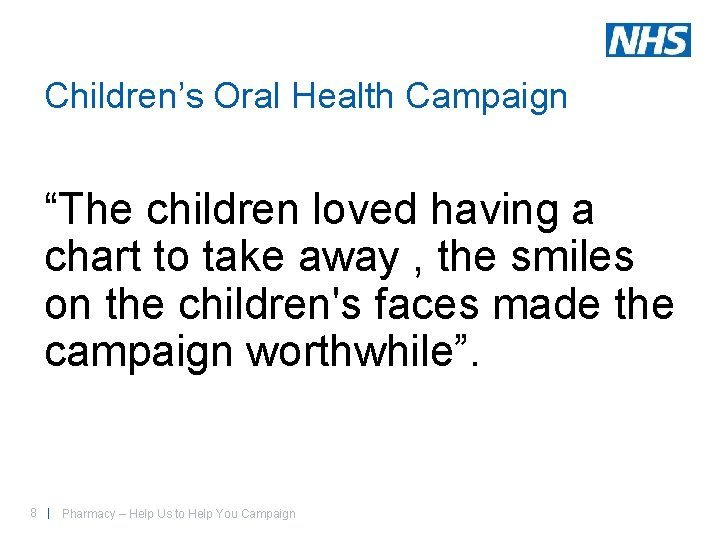 """Children's Oral Health Campaign """"The children loved having a chart to take away ,"""