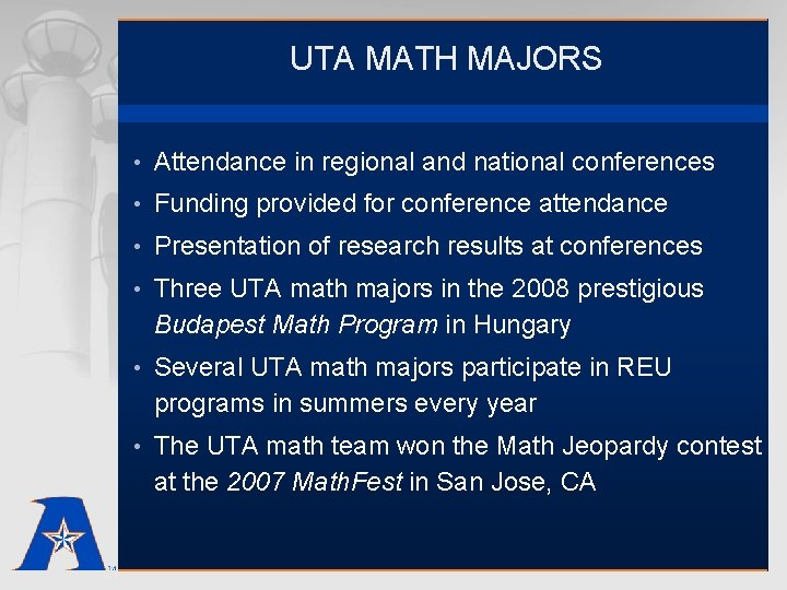 UTA MATH MAJORS • Attendance in regional and national conferences • Funding provided for