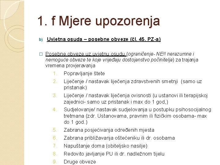 1. f Mjere upozorenja b) � Uvjetna osuda – posebne obveze (čl. 45. PZ-a)