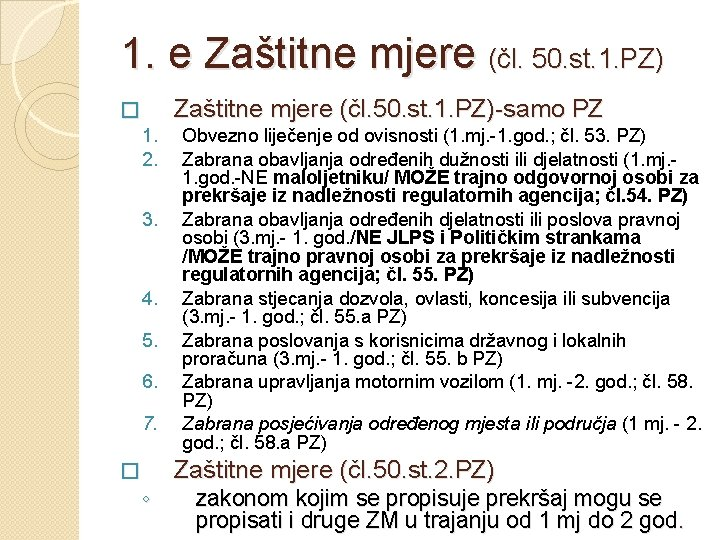 1. e Zaštitne mjere (čl. 50. st. 1. PZ)-samo PZ � 1. 2. 3.