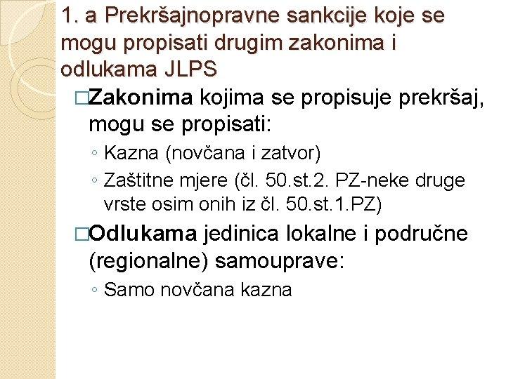 1. a Prekršajnopravne sankcije koje se mogu propisati drugim zakonima i odlukama JLPS �Zakonima