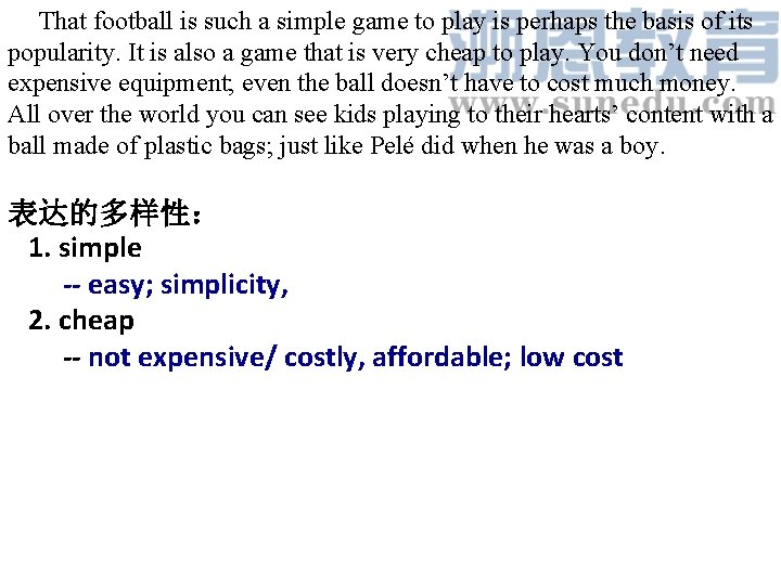 That football is such a simple game to play is perhaps the basis of
