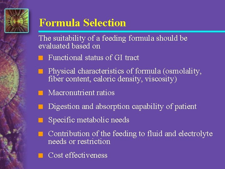 Formula Selection The suitability of a feeding formula should be evaluated based on n