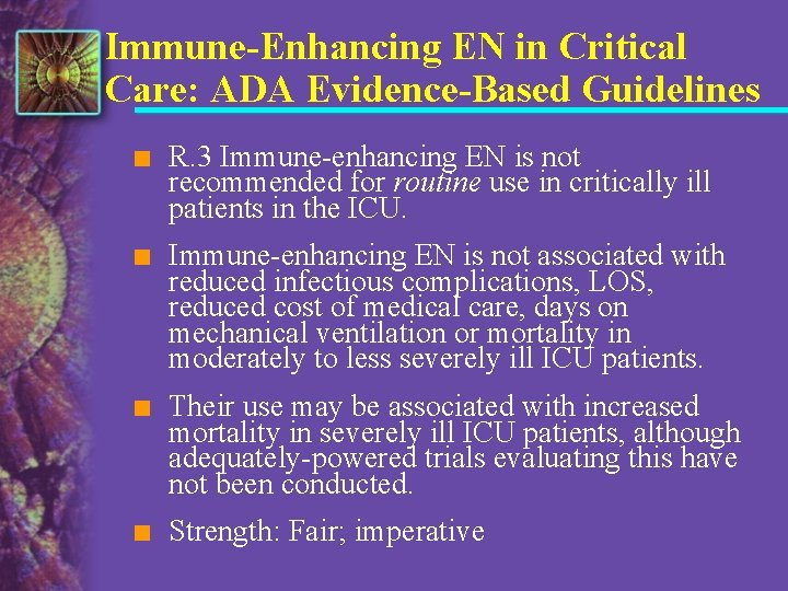 Immune-Enhancing EN in Critical Care: ADA Evidence-Based Guidelines n R. 3 Immune-enhancing EN is