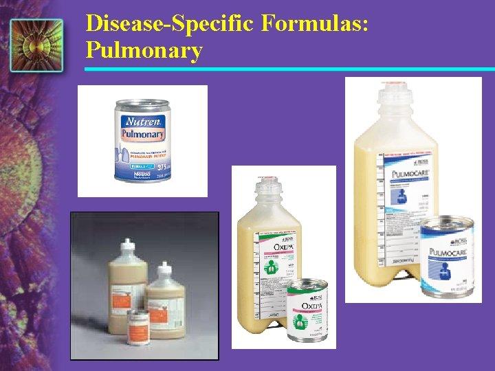 Disease-Specific Formulas: Pulmonary