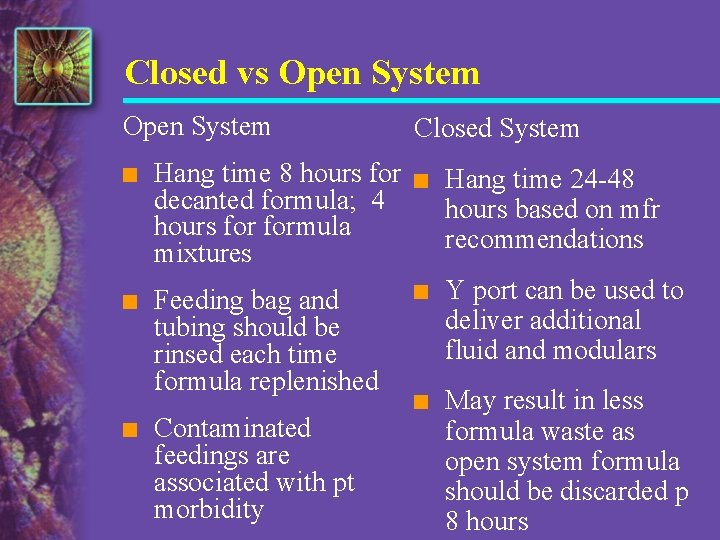 Closed vs Open System n Hang time 8 hours for decanted formula; 4 hours