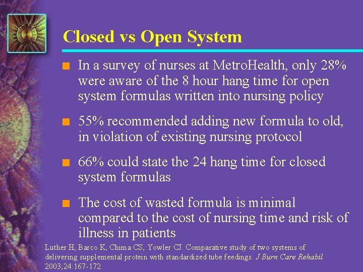 Closed vs Open System n In a survey of nurses at Metro. Health, only