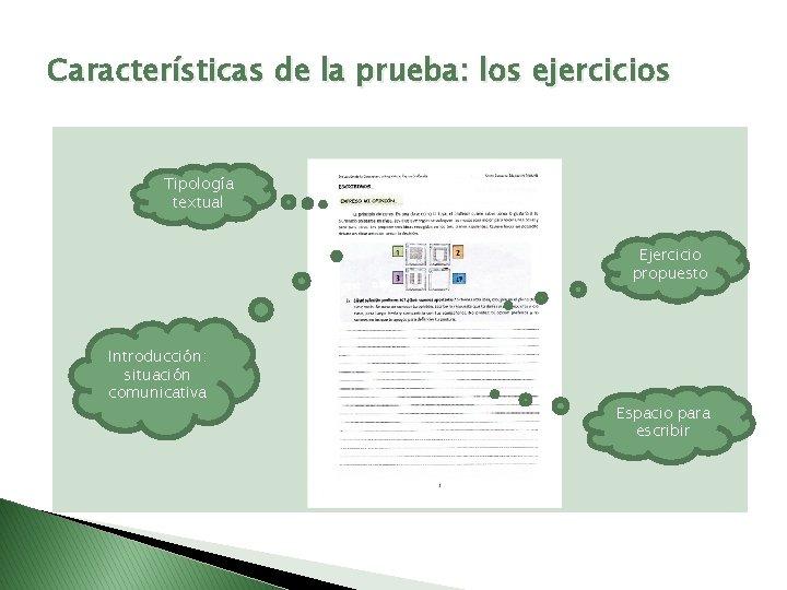 Características de la prueba: los ejercicios Tipología textual Ejercicio propuesto Introducción: situación comunicativa Espacio