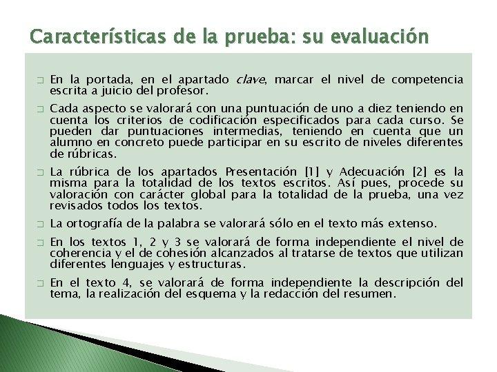 Características de la prueba: su evaluación � � � En la portada, en el