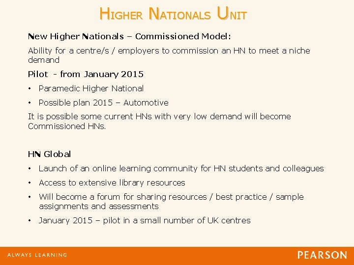 HIGHER NATIONALS UNIT New Higher Nationals – Commissioned Model: Ability for a centre/s /