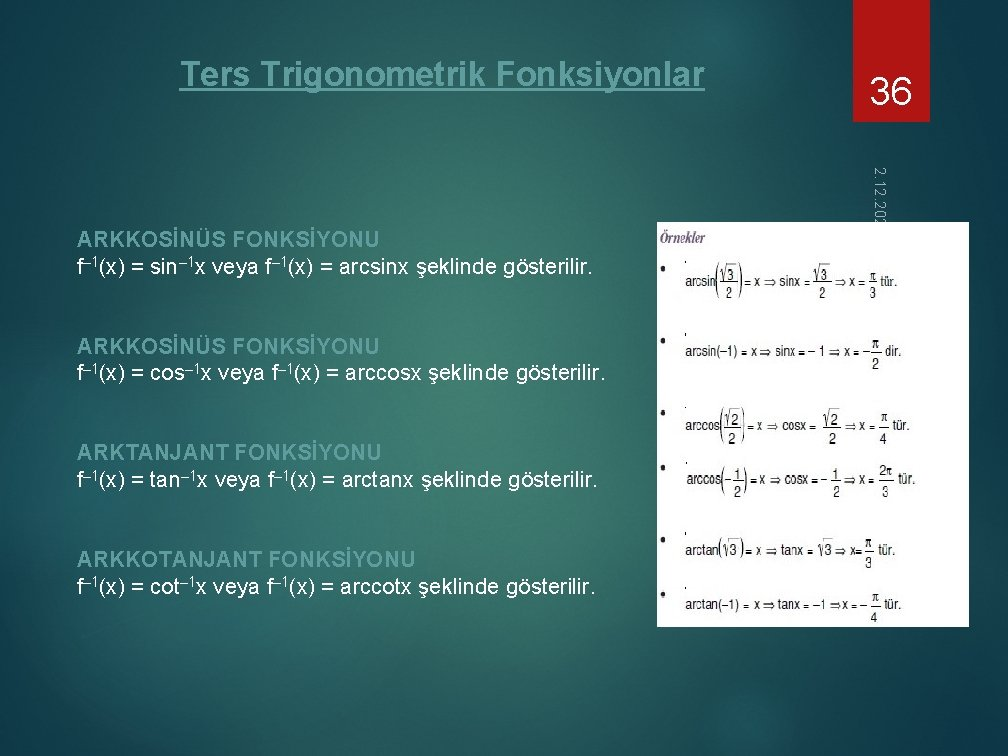Ters Trigonometrik Fonksiyonlar ARKKOSİNÜS FONKSİYONU f– 1(x) = cos– 1 x veya f– 1(x)