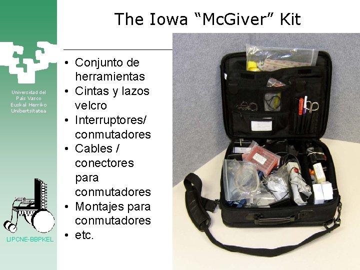 "The Iowa ""Mc. Giver"" Kit Universidad del País Vasco Euskal Herriko Unibertsitatea LIPCNE-BBPKEL •"