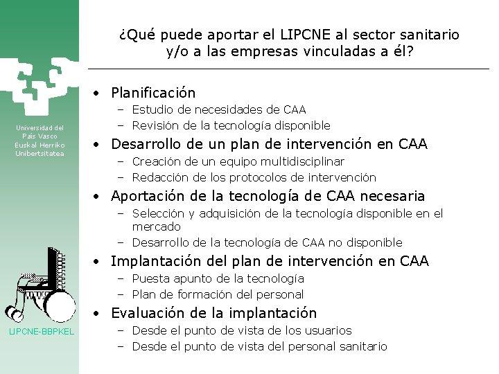 ¿Qué puede aportar el LIPCNE al sector sanitario y/o a las empresas vinculadas a