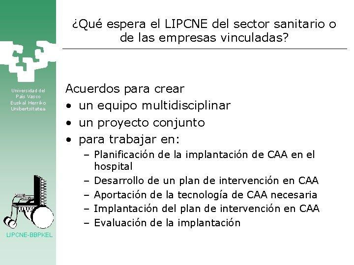 ¿Qué espera el LIPCNE del sector sanitario o de las empresas vinculadas? Universidad del