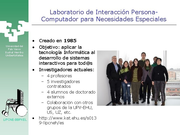 Laboratorio de Interacción Persona. Computador para Necesidades Especiales Universidad del País Vasco Euskal Herriko