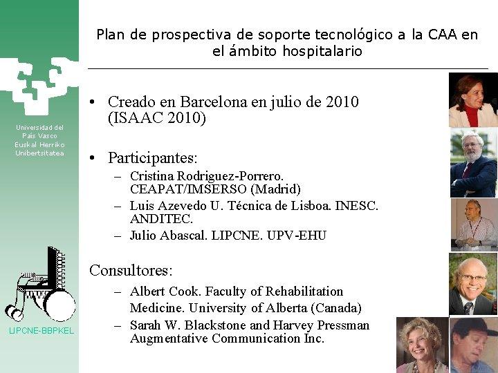 Plan de prospectiva de soporte tecnológico a la CAA en el ámbito hospitalario Universidad