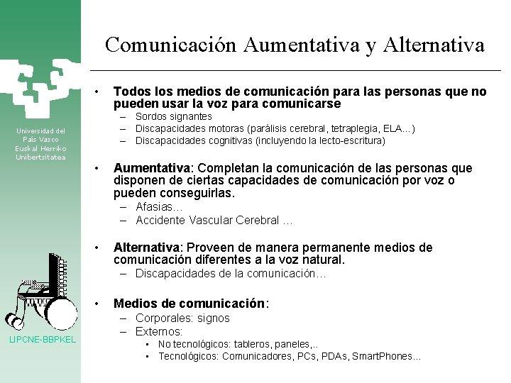 Comunicación Aumentativa y Alternativa • Universidad del País Vasco Euskal Herriko Unibertsitatea Todos los