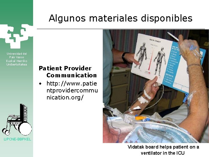 Algunos materiales disponibles Universidad del País Vasco Euskal Herriko Unibertsitatea Patient Provider Communication •