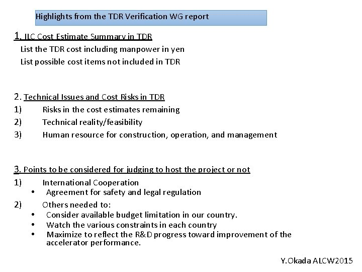 Highlights from the TDR Verification WG report 1. ILC Cost Estimate Summary in TDR