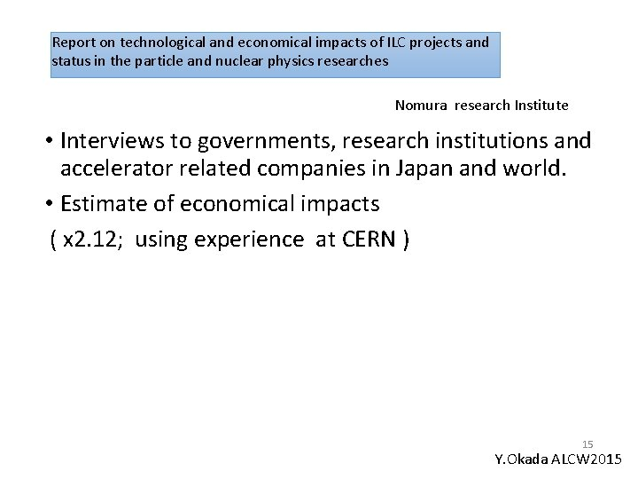 Report on technological and economical impacts of ILC projects and status in the particle