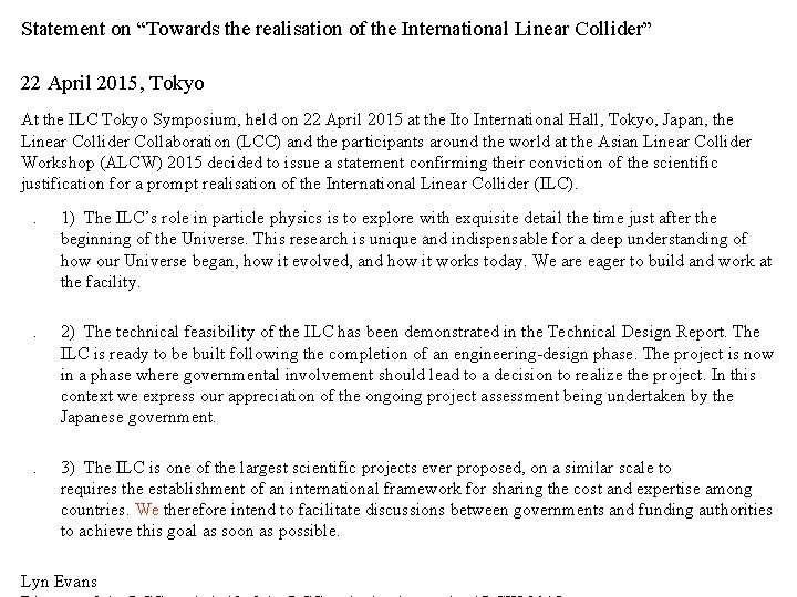 """Statement on """"Towards the realisation of the International Linear Collider"""" 22 April 2015, Tokyo"""
