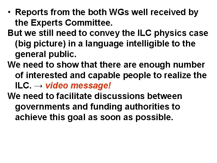 • Reports from the both WGs well received by the Experts Committee. But