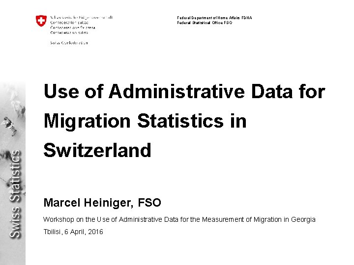 Federal Department of Home Affairs FDHA Federal Statistical Office FSO Use of Administrative Data