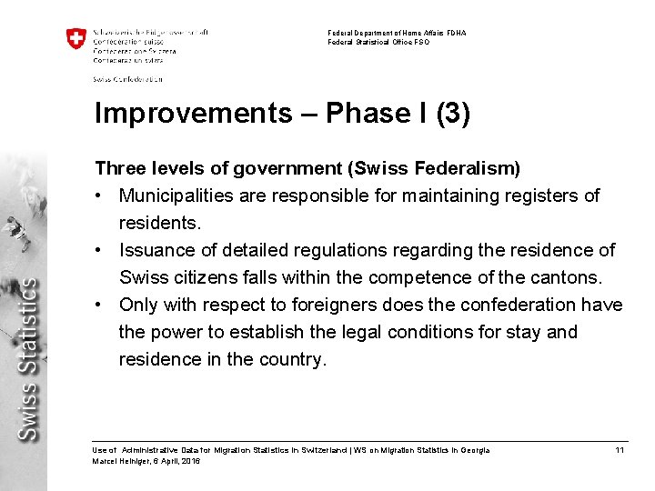 Federal Department of Home Affairs FDHA Federal Statistical Office FSO Improvements – Phase I
