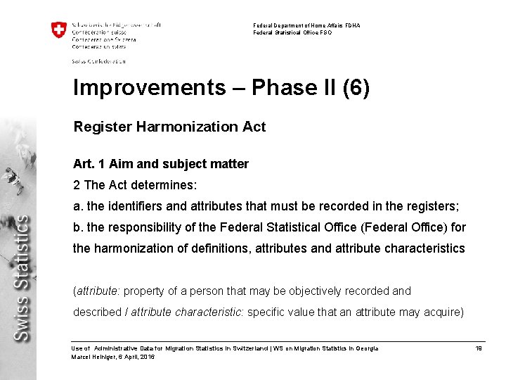 Federal Department of Home Affairs FDHA Federal Statistical Office FSO Improvements – Phase II