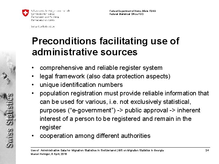 Federal Department of Home Affairs FDHA Federal Statistical Office FSO Preconditions facilitating use of