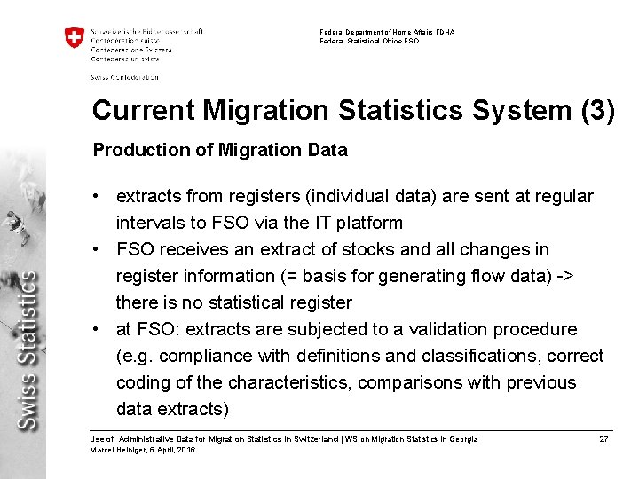 Federal Department of Home Affairs FDHA Federal Statistical Office FSO Current Migration Statistics System