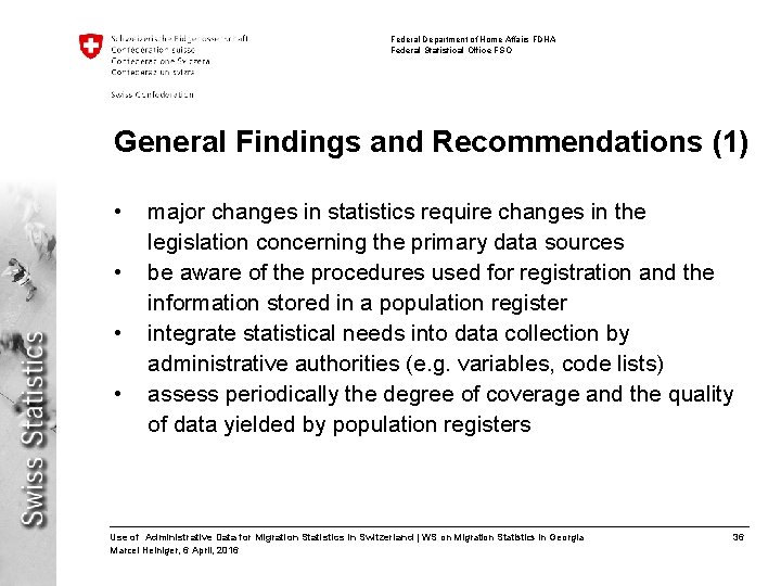 Federal Department of Home Affairs FDHA Federal Statistical Office FSO General Findings and Recommendations
