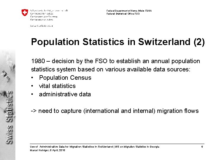 Federal Department of Home Affairs FDHA Federal Statistical Office FSO Population Statistics in Switzerland