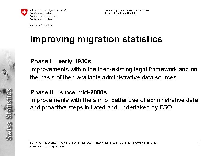 Federal Department of Home Affairs FDHA Federal Statistical Office FSO Improving migration statistics Phase