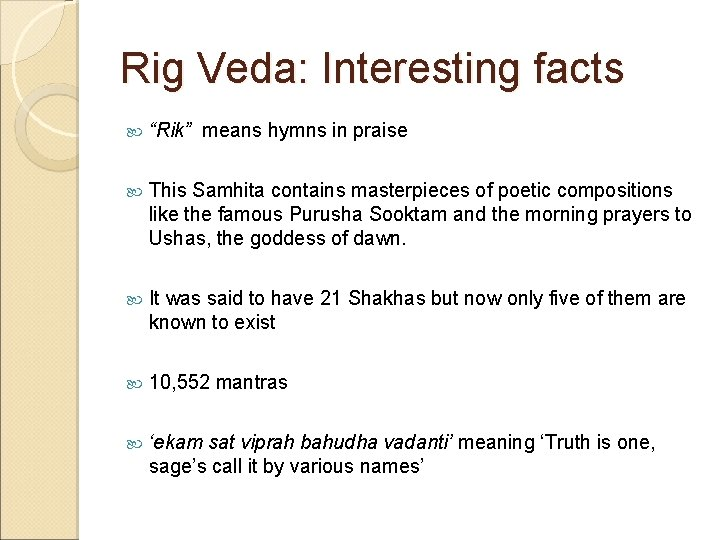 """Rig Veda: Interesting facts """"Rik"""" means hymns in praise This Samhita contains masterpieces of"""