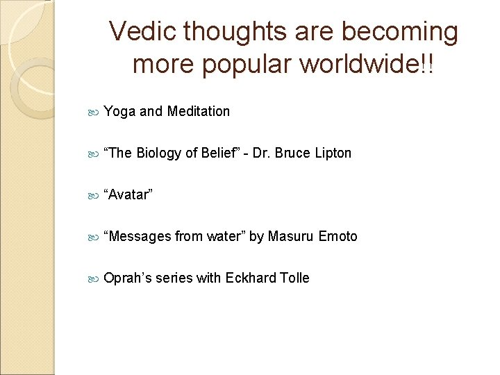 """Vedic thoughts are becoming more popular worldwide!! Yoga and Meditation """"The Biology of Belief"""""""