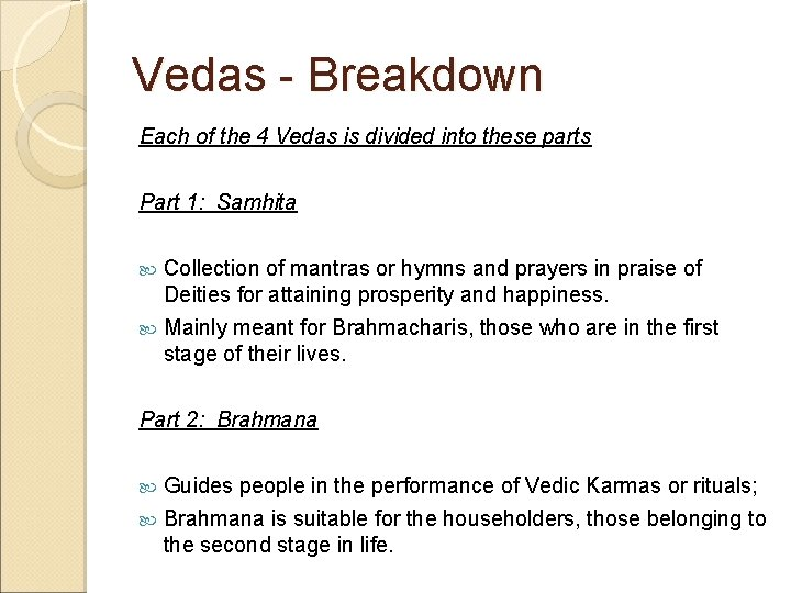 Vedas - Breakdown Each of the 4 Vedas is divided into these parts Part