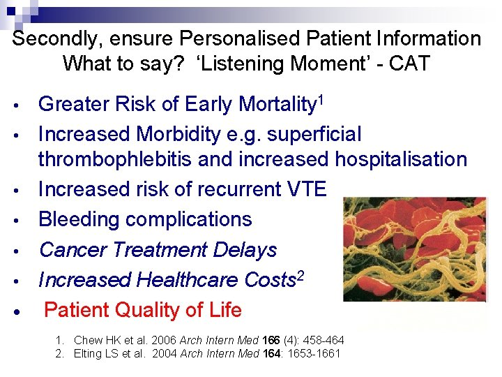 Secondly, ensure Personalised Patient Information What to say? 'Listening Moment' - CAT Greater Risk