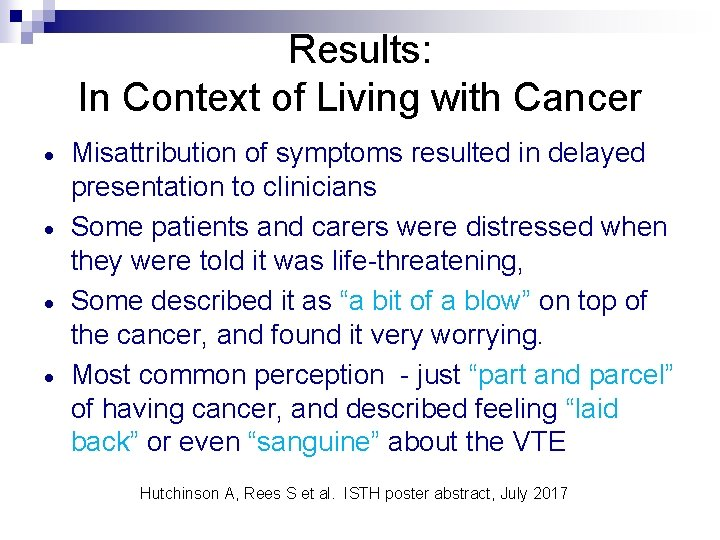 Results: In Context of Living with Cancer · · Misattribution of symptoms resulted in
