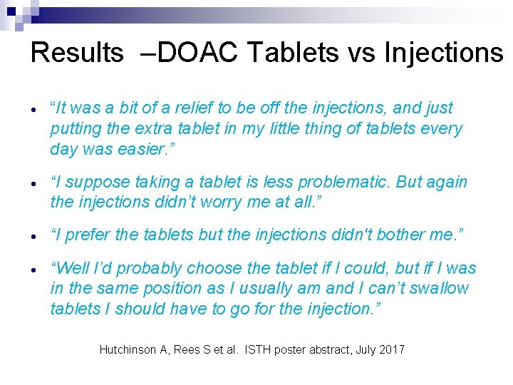 "Results –DOAC Tablets vs Injections · ""It was a bit of a relief to"
