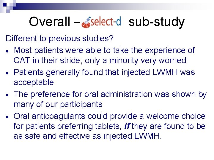 Overall – sub-study Different to previous studies? · Most patients were able to take