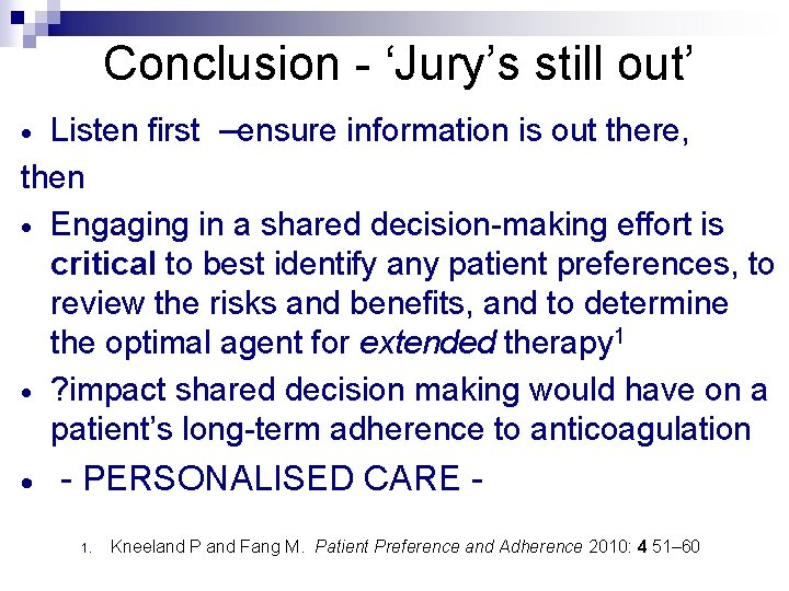 Conclusion - 'Jury's still out' Listen first –ensure information is out there, then